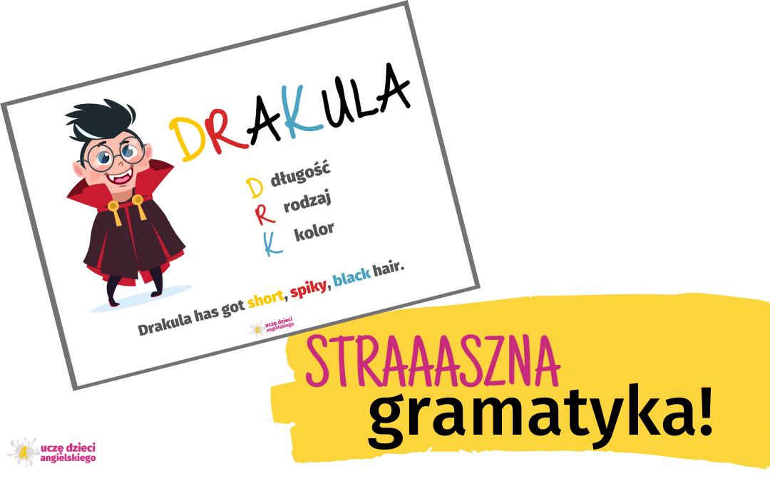 STRASZNA gramatyka, czyli opis wyglądu z zasadą DRAKULA
