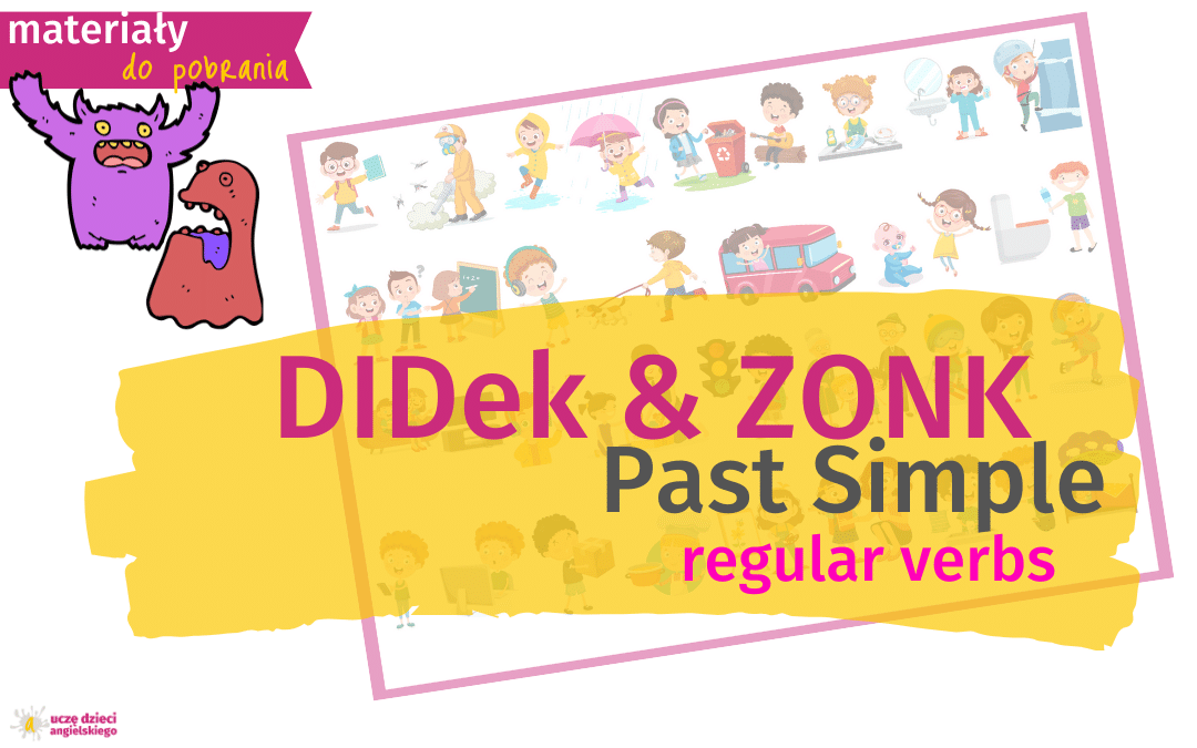 DiDek i ZONK, czyli Past Simple w obrazkach