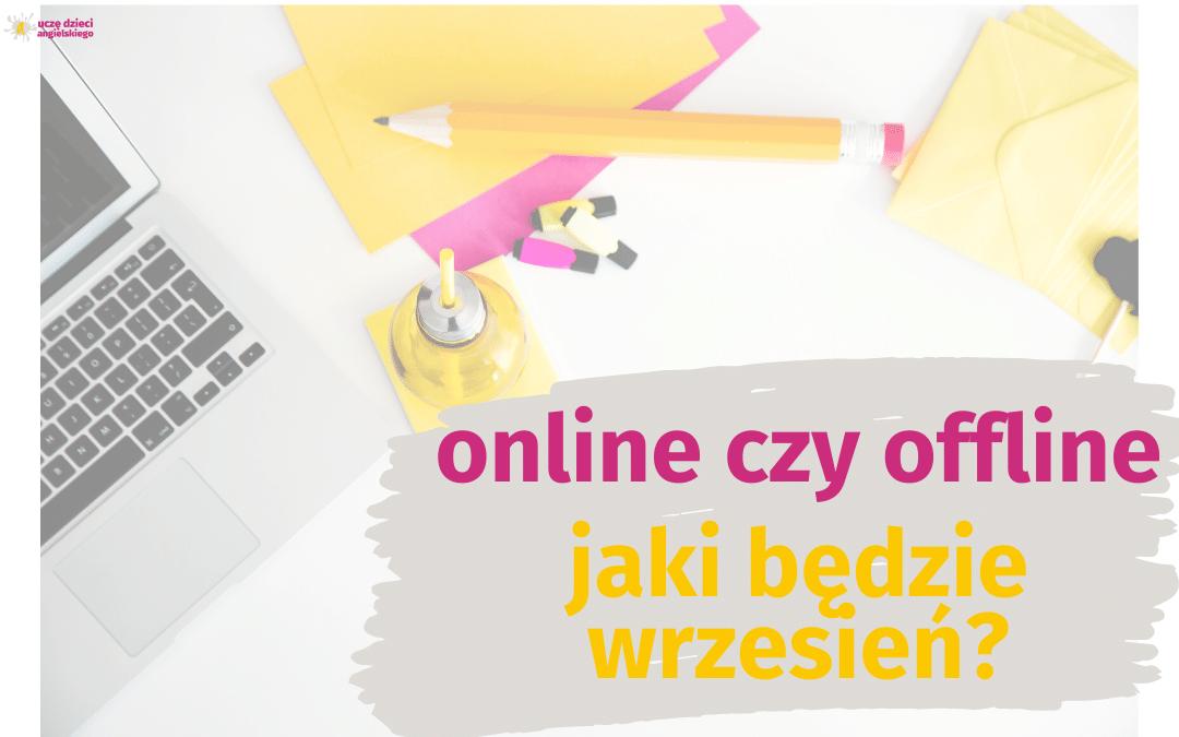 online czy offline – jaki będzie wrzesień?