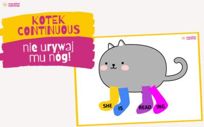 kotek CONTINUOUS działa gramatyczne cuda!